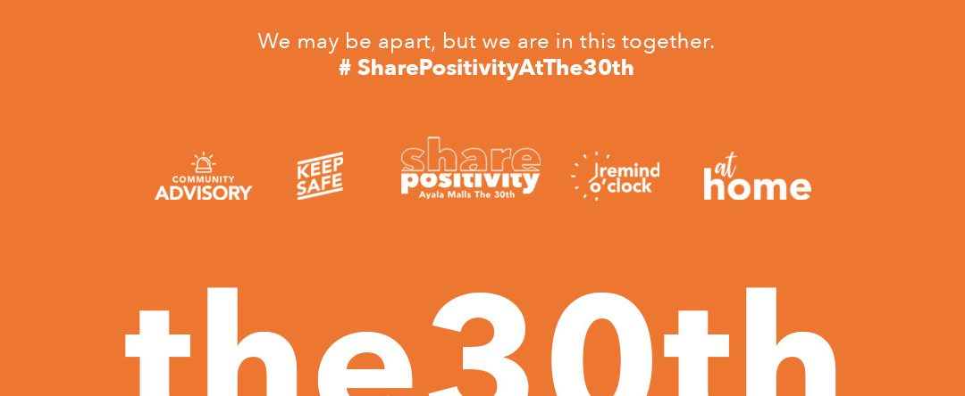 Share Positivity: ECQ Content for Ayala Malls The 30th